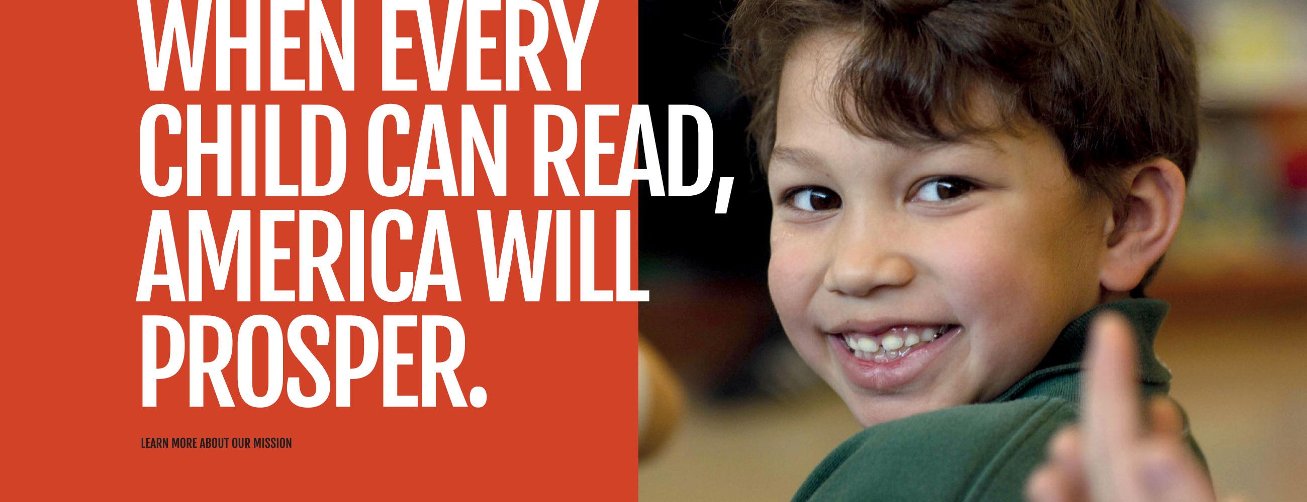 WHEN EVERY CHILD CAN READ, AMERICA WILL PROSPER.